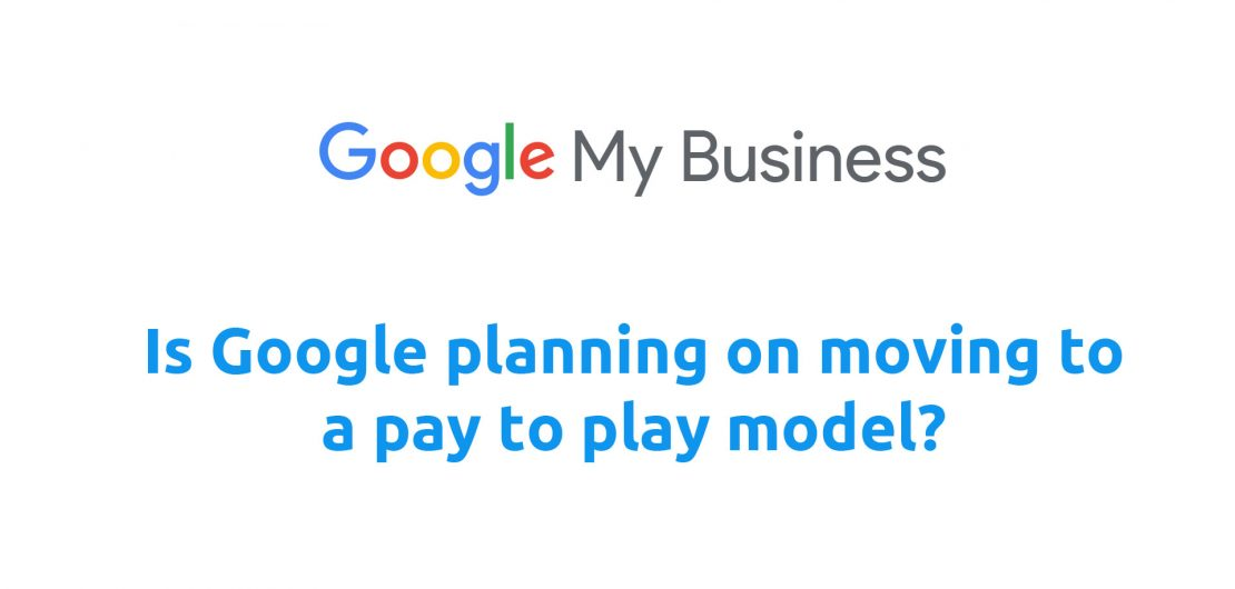 Is Google Planning on Moving Google My Business to a Paid Service?