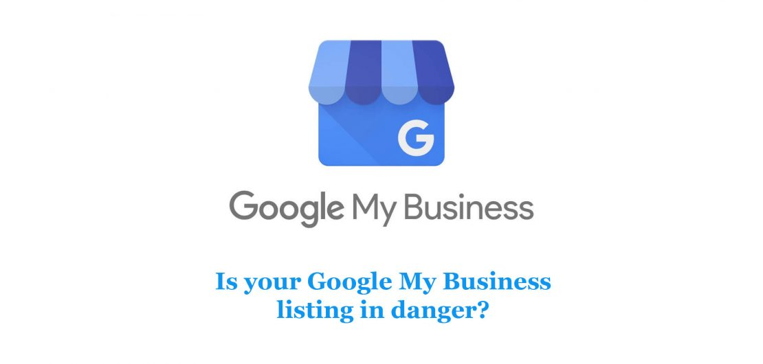 Is Your Google My Business Listing in Danger?